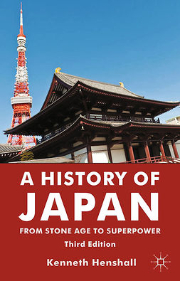 Henshall, Kenneth G. - A History of Japan: From Stone Age to Superpower, ebook