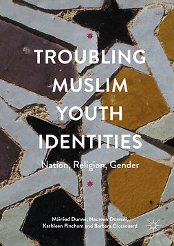 Crossouard, Barbara - Troubling Muslim Youth Identities, ebook
