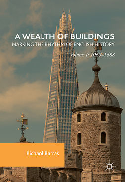 Barras, Richard - A Wealth of Buildings: Marking the Rhythm of English History, e-bok