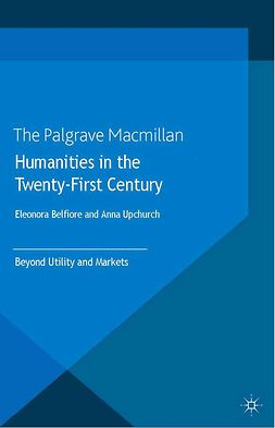 Belfiore, Eleonora - Humanities in the Twenty-First Century, e-bok