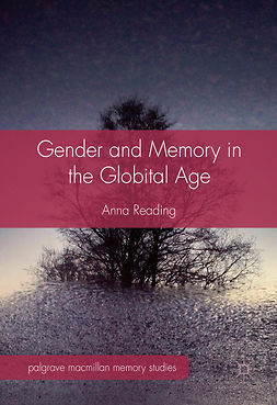 Reading, Anna - Gender and Memory in the Globital Age, e-bok