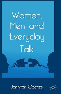 Coates, Jennifer - Women, Men and Everyday Talk, e-bok
