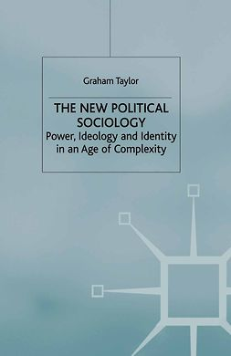 Taylor, Graham - The New Political Sociology, e-kirja