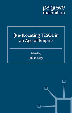 Edge, Julian - (Re-)Locating TESOL in an Age of Empire, ebook