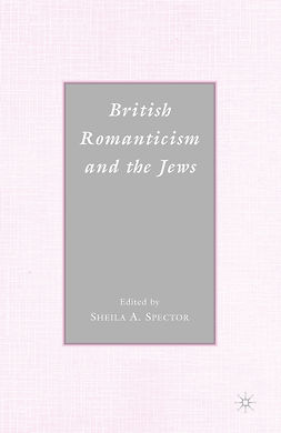 Spector, Sheila A. - British Romanticism and the Jews, ebook