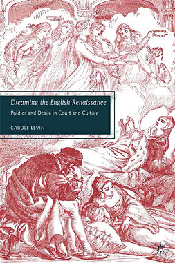 Levin, Carole - Dreaming the English Renaissance, e-bok