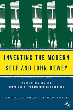 Popkewitz, Thomas S. - Inventing the Modern Self and John Dewey, ebook