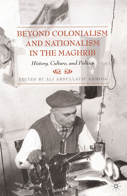 Ahmida, Ali Abdullatif - Beyond Colonialism and Nationalism in the Maghrib, ebook