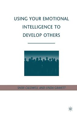 Caldwell, Sheri - Using Your Emotional Intelligence to Develop Others, e-kirja