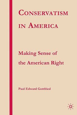 Gottfried, Paul Edward - Conservatism in America, ebook