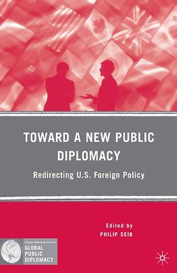 Seib, Philip - Toward a New Public Diplomacy, e-bok