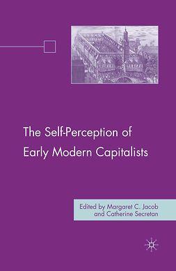 Jacob, Margaret C. - The Self-Perception of Early Modern Capitalists, ebook