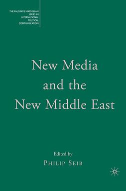 Seib, Philip - New Media and the New Middle East, ebook