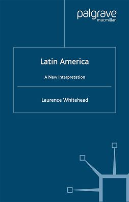 Whitehead, Laurence - Latin America: A New Interpretation, ebook