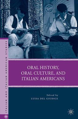 Giudice, Luisa Del - Oral History, Oral Culture, and Italian Americans, ebook