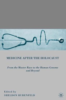 Rubenfeld, Sheldon - Medicine after the Holocaust, ebook