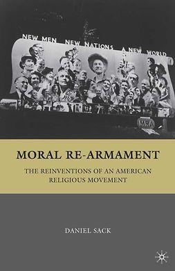 Sack, Daniel - Moral Re-Armament, ebook