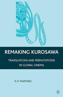 Martinez, D. P. - Remaking Kurosawa, ebook