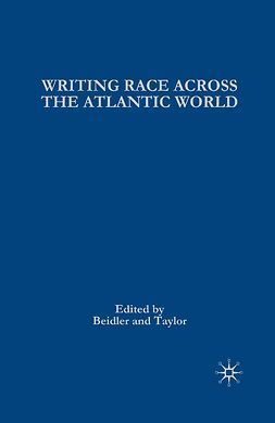 Beidler, Philip D. - Writing Race Across the Atlantic World, ebook