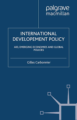 Carbonnier, Gilles - International Development Policy: Aid, Emerging Economies and Global Policies, ebook