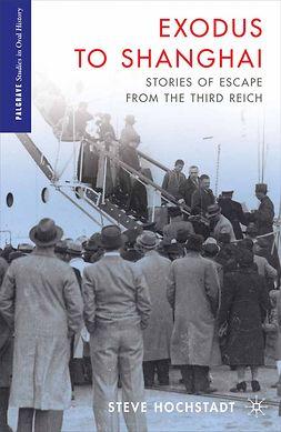 Hochstadt, Steve - Exodus to Shanghai, ebook