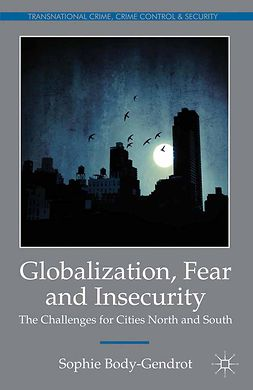 Body-Gendrot, Sophie - Globalization, Fear and Insecurity, e-bok