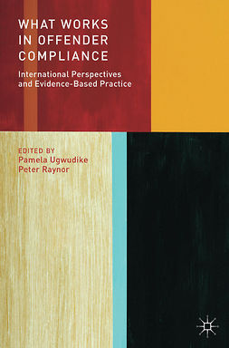 Raynor, Peter - What Works in Offender Compliance, ebook