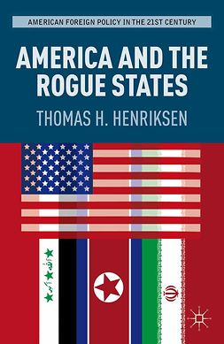 Henriksen, Thomas H. - America and the Rogue States, ebook