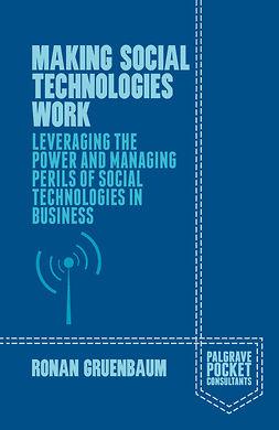 Gruenbaum, Ronan - Making Social Technologies Work, e-kirja