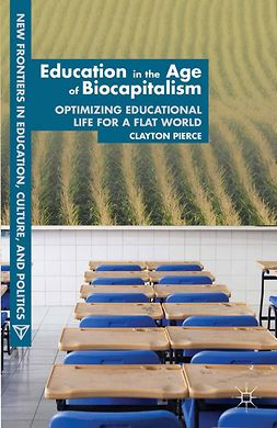 Pierce, Clayton - Education in the Age of Biocapitalism, ebook