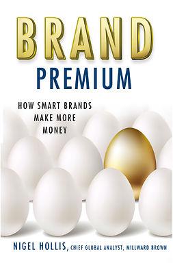 Hollis, Nigel - Brand Premium, ebook