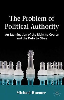 Huemer, Michael - The Problem of Political Authority, e-kirja