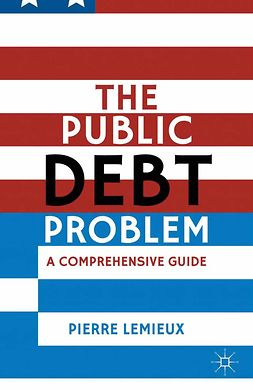 Lemieux, Pierre - The Public Debt Problem, ebook