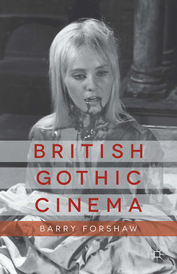 Forshaw, Barry - British Gothic Cinema, e-kirja