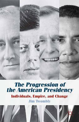 Twombly, Jim - The Progression of the American Presidency, ebook