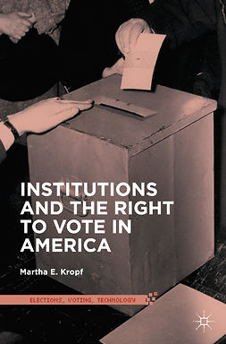 Kropf, Martha E. - Institutions and the Right to Vote in America, ebook