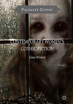 Wisker, Gina - Contemporary Women's Gothic Fiction, e-kirja