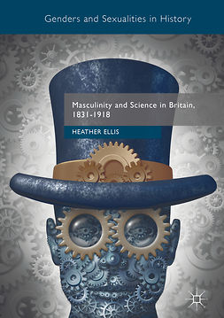 Ellis, Heather - Masculinity and Science in Britain, 1831–1918, e-bok