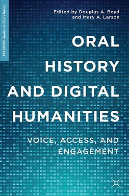 Boyd, Douglas A. - Oral History and Digital Humanities, e-bok