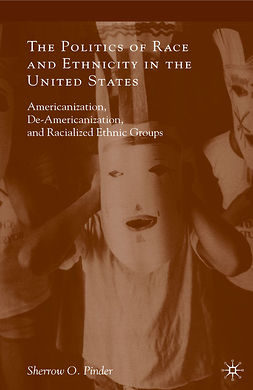 Pinder, Sherrow O. - The Politics of Race and Ethnicity in the United States, ebook