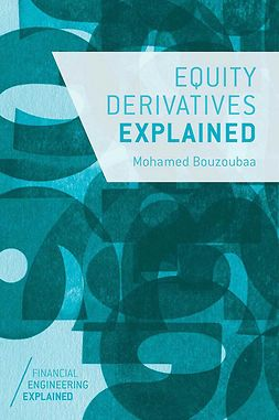 Bouzoubaa, Mohamed - Equity Derivatives Explained, e-bok