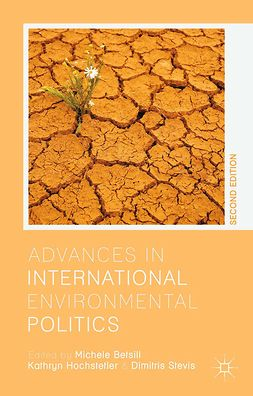 Betsill, Michele M. - Advances in International Environmental Politics, e-bok