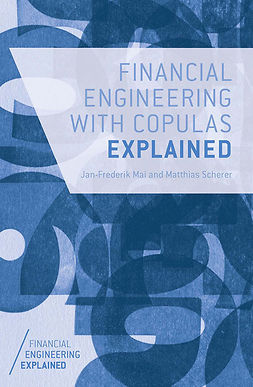 Mai, Jan-Frederik - Financial Engineering with Copulas Explained, e-bok