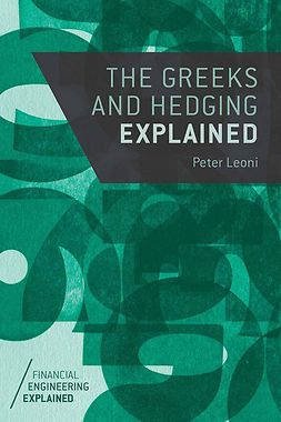 Leoni, Peter - The Greeks and Hedging Explained, e-bok
