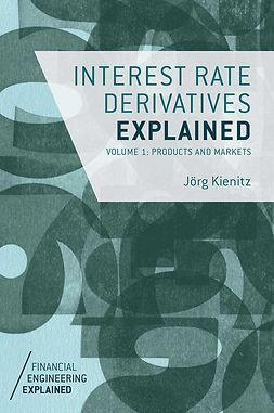 Kienitz, Jörg - Interest Rate Derivatives Explained, e-bok