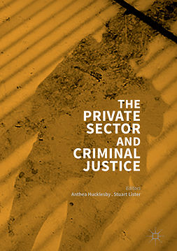 Hucklesby, Anthea - The Private Sector and Criminal Justice, e-bok