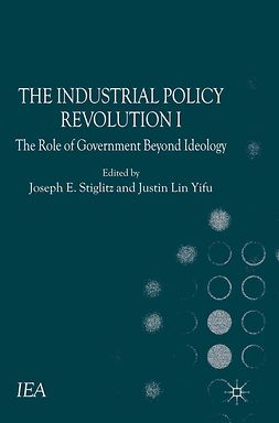 Lin, Justin Yifu - The Industrial Policy Revolution I, e-kirja