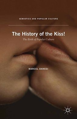Danesi, Marcel - The History of the Kiss!, ebook