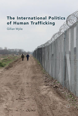 Wylie, Gillian - The International Politics of Human Trafficking, e-bok