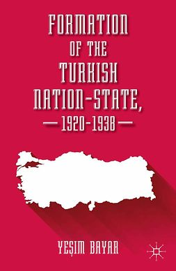 Bayar, Yeşim - Formation of the Turkish Nation-State, 1920–1938, ebook